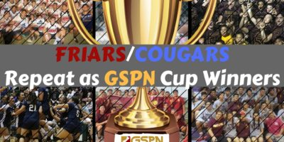 FRIARS/COUGARS FIRST EVER GSPN CUP REPEAT CHAMPS